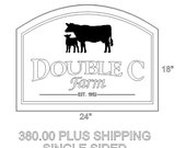 One half down  for custom sign for Double C Farm