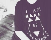 I am made of mountains feminist body positive tri blend unisex tee shirt