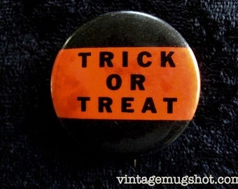 TRICK OR TREAT Sixties button-  Psychedelic Free Love Era Hippie Halloween