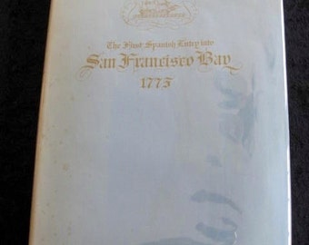 The First Spanish Entry Into the San Francisco Bay 1775 Uncommon Hardcover Book