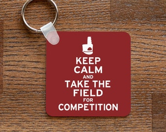 Keep Calm and Take the Field for Competition - Funny Marching Band Music Themed Keychain