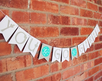 Inspirational Sign - You Go Girl Banner - Congrats Banner - Motivational Quote - Graduation Party Decoration - Custom Banner Wall Hanging