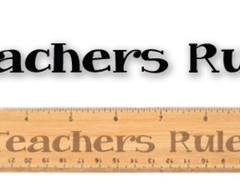 Engraved wooden ruler - 10584 A+ Teachers Rule!