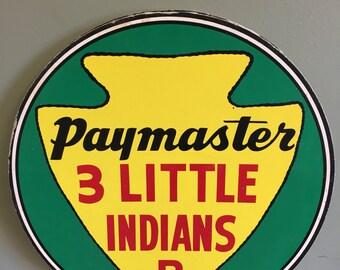 Vintage Paymaster 3 Little Indians Sign