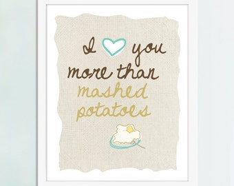 I Love You More Than Mashed Potatoes Art Print, Kitchen Art, Kitchen Poster