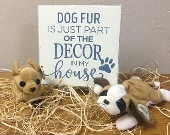 Dog Sign, Wooden Sign, Funny Sign, Dog Fur Is Just Part of the Decor in My House, Dog Lover, Pet Sign Wooden Sign, Gifts Under 20, dog sign
