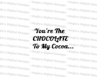 You're The Chocolate Quote Digital Stamp Image