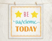 Be Awesome Today - 12x12 Art Print-Inspirational, Motivational, Word Art, Home Decor -Stars, Stripes -Yellow, Teal, Orange, Pink, White