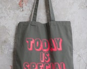 Today Is Special - grey and neon tote