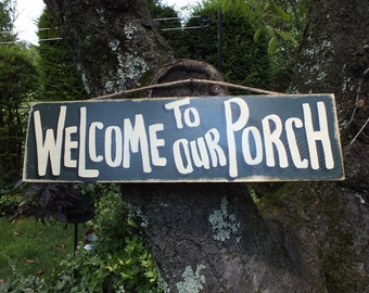 WELCOME To OUR PORCH - Country Primitive Rustic Wood Shabby Chic Handmade Sign Plaque