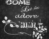 Come let us adore Him Art Print, Christmas Wall Art, Wall Art, Chalkboard Script Print, Christmas Print, Instant Download Art Print, prints