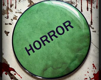 "Horror - Large 2.25"" Button, Magnet, or Bottle Opener Key-chain"