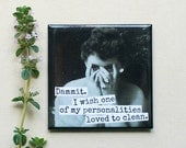 Magnet #104 - Vintage Woman - Dammit.  I Wish One Of My Personalities Loved To Clean - Funny