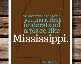 William Faulkner Mississippi Quote print