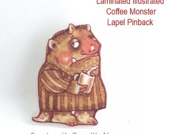 SALE Illustrated Laminated Artist PInback-Painted with Coffee