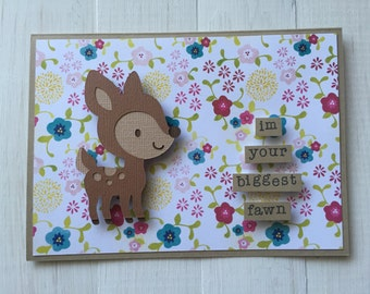 I Am Your Biggest Fawn Deer Card