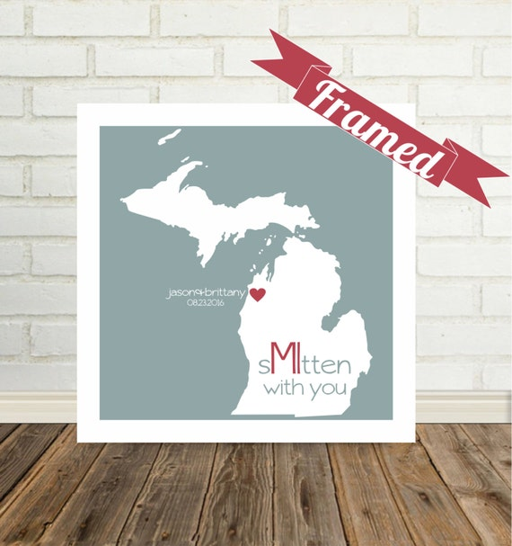 MICHIGAN Map Print Michigan Wedding Gift Personalized FRAMED Art Smitten Mitten Art State of Love Custom Wedding Gift Valentines Day Gift