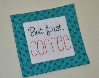 Coffee Lover Gift - But First Coffee Coaster - Teal Arrows Mug Rug - Teacher Thank You Gift - Home Decor - Hand Embroidery