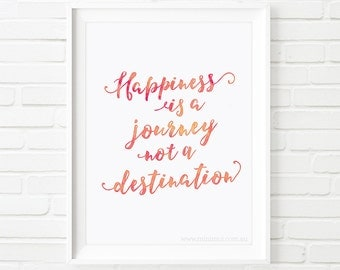 Printable Art, Happiness is a journey, printable quote, home decor, watercolor art, inspirational quote, travel quote print, quote art, pink