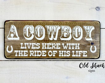 A Cowboy lives  - Rustic, Western, Wood Sign, cowboy sign, Handmade, farm sign, ranch sign, horse lover, Word Art - Country (#10-028  )