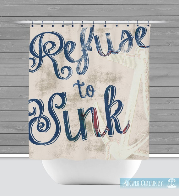 Anchor Shower Curtain Refuse To Sink Quote Beach House