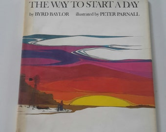 BYRD BAYLOR The Way To Start Your Day 1978 Vintage Children's Book