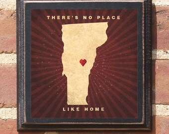 Vermont VT There's No Place Like Home Wall Art Sign Plaque Gift Present Home Decor Custom Location Personalized Color Vintage Style Antiqued