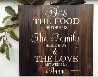 Bless the food before us, the family beside us and the love between us