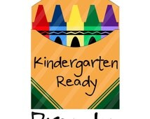 Back to School Color Box Kindergarten Ready Digital Downloads for iron-ons, heat transfer, Scrapbooking, Cards, Tags, Signs, DIY, YOU PRINT