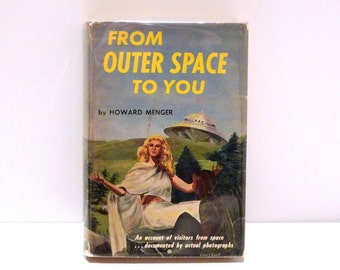 From Outer Space To You Hardback Book Dust Jacket 1959 Vintage Original First Edition Howard Menger Alien Flying Saucer Photographs 50s UFO