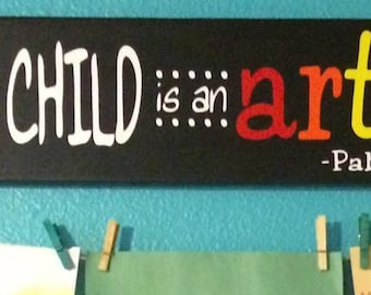 Every Child is an Artist Pablo Picasso Handmade Sign