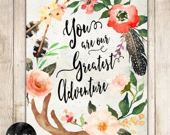 You Are Our Greatest Adventure Print- Arrow Print- Feather Print - Tribal - Boho Print - Watercolor - Antlers - Digital Print - DIY