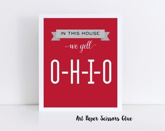 Ohio State Buckeyes In this House We Yell O H I O Digital Print/ Wall Print/ Instant Download/ College Football Decor/ For the Buckeyes Fan