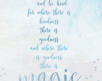 where there is goodnes, there is magic... cinderella quote.. digital download jpeg