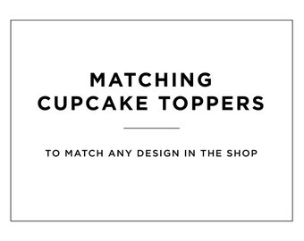 Cupcake Toppers to Match Your Invitations - Personalized - DIY Printable - Print At Home