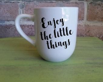 Enjoy The Little Things Coffee Mug   Enjoy The Little Things Coffee Cup   Enjoy The Little Things   Coffee Mug   Coffee Cup