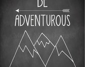 MEGA SALE Be Adventurous Nursery Art  Mountains Arrow Adventure Chalkboard  8 x 10 Digital Art Print Decor Baby Boy Gift Shower