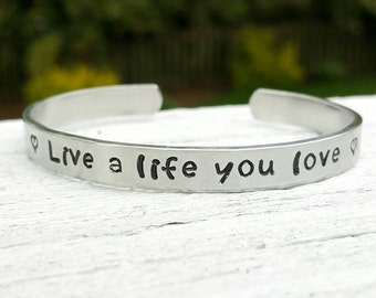 Life You Love, Love Your Life, Love Bracelet, Hand Stamped, Stamped Jewelry, Be Happy, Happiness Bracelet, Spiritual Bracelet, Love you