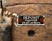 "Vintage Sign / 1920's / Original ""Deposit Required On All Orders"" Reverse Chip Glass Sign / Vintage Advertising Store Display"
