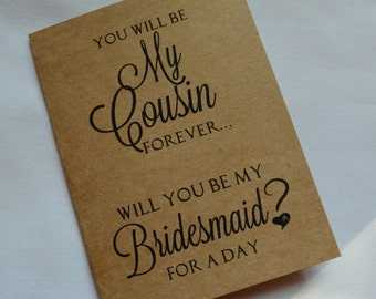 You will be my COUSIN forever BRIDESMAID Card bridal card bridesmaid card WILL you be my bridesmaid card cousin bridal card best friend card