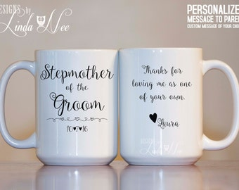 Personalized Stepmother of the Groom Mug, Thanks for loving me as one of your own. Bridal Party Gift, Wedding Gift Bridal Shower gift MPH171