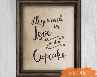 All You Need is Love and a Cupcake Rustic Wedding Sign  PRINTABLE Instant Download Quick Wedding Day Decorations Digital File
