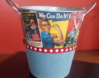 Rosie the Riveter, World War 2 II working women theme pail one of a kind gift