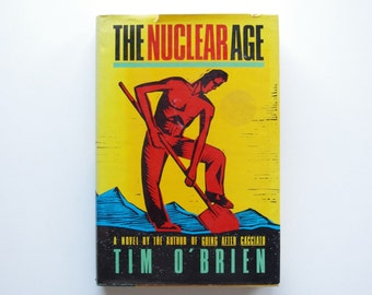 The Nuclear Age by Tim O'Brien - First Edition Hardcover