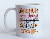 Great Job Mug by Emily McDowell / Statement Mug, Funny Mug No. 308-MG