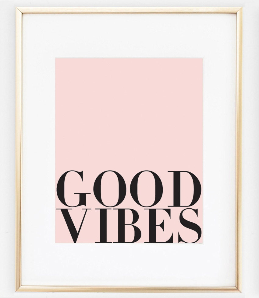 Good Vibes Quotes: Good Vibes Motivational Print Positive Vibes Typography