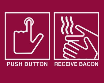 BACON TSHIRT push button get bacon funny tshirt bbq grill meat mens kids tshirt oi (also available on crewneck sweatshirts and hoodies SM-5X