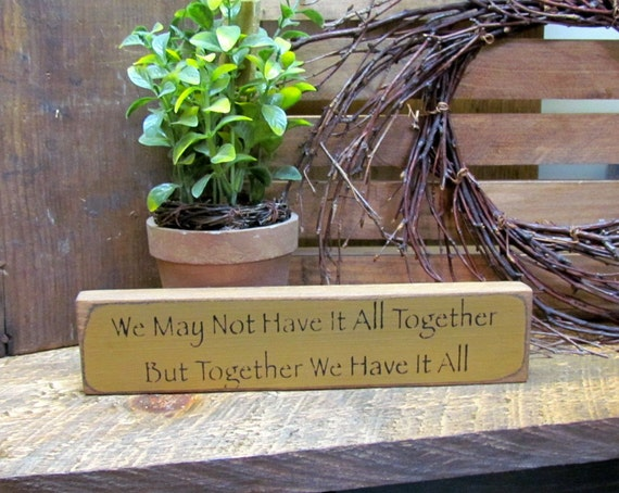 Wooden Sign We May Not Have It All Together Wood By Woodticks