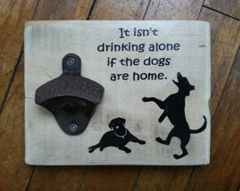 Drinking With Dog Bottle Opener