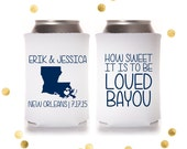 How Sweet it is to be loved Bayou - Custom Can Cooler - Wedding Favor or Party Gift - Personalized Louisiana Design Huggie Coolie Koosie